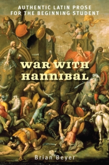 War with Hannibal : Authentic Latin Prose for the Beginning Student, PDF eBook