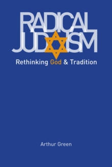 Radical Judaism : Rethinking God and Tradition, EPUB eBook