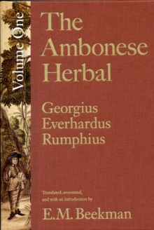 The Ambonese Herbal, Volume 1 : Introduction and Book I: Containing All Sorts of Trees, That Bear Edible Fruits, and Are Husbanded by People, Hardback Book