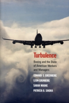 Turbulence : Boeing and the State of American Workers and Managers, Hardback Book