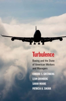 Turbulence : Boeing and the State of American Workers and Managers, EPUB eBook