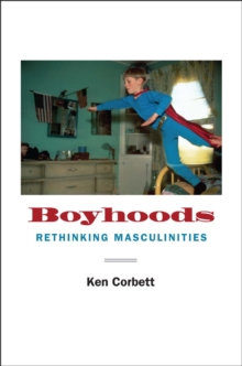 Boyhoods : Rethinking Masculinities, EPUB eBook