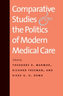 Comparative Studies and the Politics of Modern Medical Care, PDF eBook