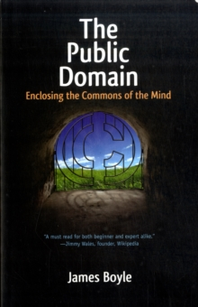The Public Domain : Enclosing the Commons of the Mind, Paperback / softback Book