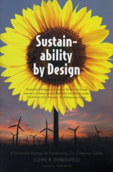 Sustainability by Design : A Subversive Strategy for Transforming Our Consumer Culture, Paperback / softback Book