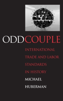 Odd Couple : International Trade and Labor Standards in History, Hardback Book