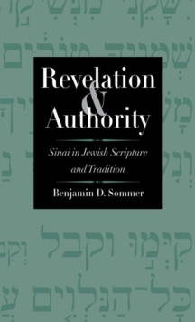 Revelation and Authority : Sinai in Jewish Scripture and Tradition, EPUB eBook