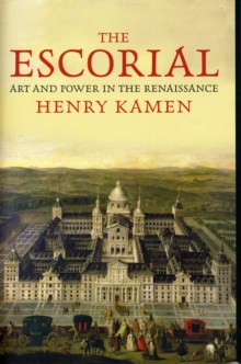 The Escorial : Art and Power in the Renaissance, Hardback Book