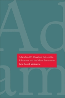 Adam Smith's Pluralism : Rationality, Education, and the Moral Sentiments, Hardback Book