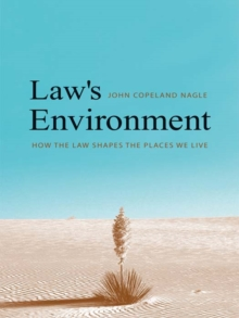 Law's Environment : How the Law Shapes the Places We Live, EPUB eBook