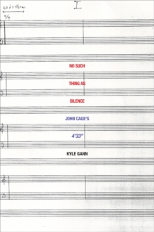 "No Such Thing as Silence : John Cage's 4'33"", EPUB eBook"