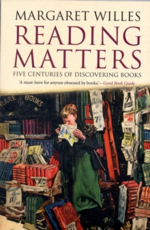 Reading Matters : Five Centuries of Discovering Books, Paperback / softback Book