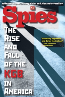 Spies : The Rise and Fall of the KGB in America, Paperback / softback Book