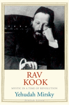 Rav Kook : Mystic in a Time of Revolution, EPUB eBook