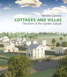 Cottages and Villas : The Birth of the Garden Suburb, Hardback Book