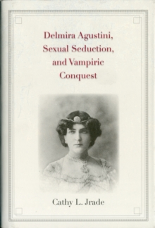 Delmira Agustini, Sexual Seduction, and Vampiric Conquest, Hardback Book