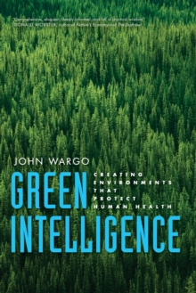 Green Intelligence : Creating Environments That Protect Human Health, Paperback / softback Book