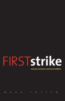 First Strike : America, Terrorism, and Moral Tradition, EPUB eBook