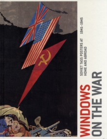 Windows on the War : Soviet TASS Posters at Home and Abroad, 1941-1945, Hardback Book