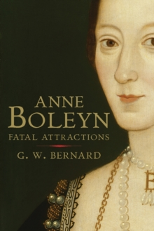 Anne Boleyn : Fatal Attractions, Paperback Book