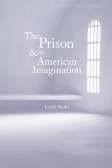 The Prison and the American Imagination, Paperback / softback Book