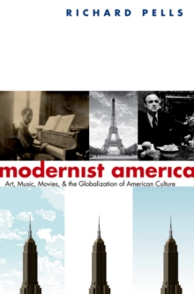 Modernist America : Art, Music, Movies, and the Globalization of American Culture, EPUB eBook