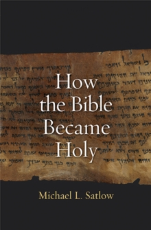 How the Bible Became Holy, Paperback / softback Book