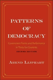 Patterns of Democracy : Government Forms and Performance in Thirty-Six Countries, Paperback / softback Book