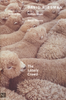The Lonely Crowd : A Study of the Changing American Character, EPUB eBook