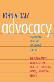 Advocacy : Championing Ideas and Influencing Others, EPUB eBook
