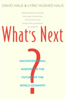 What's Next? : Unconventional Wisdom on the Future of the World Economy, EPUB eBook
