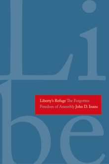 Liberty's Refuge : The Forgotten Freedom of Assembly, EPUB eBook