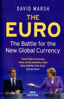 The Euro : The Battle for the New Global Currency, Paperback / softback Book