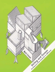 Stirling and Gowan : Architecture from Austerity to Affluence, Hardback Book