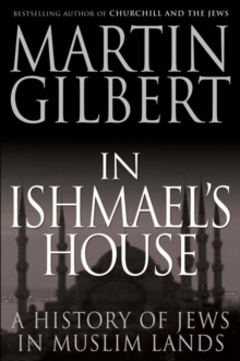 In Ishmael's House : A History of Jews in Muslim Lands, Paperback Book