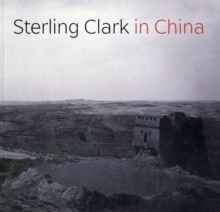 Sterling Clark in China, Paperback Book