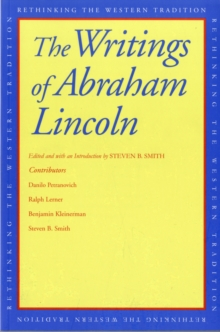 The Writings of Abraham Lincoln, Paperback Book