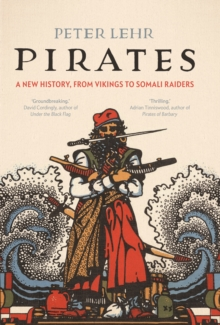 Pirates : A New History, from Vikings to Somali Raiders, EPUB eBook