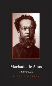 Machado de Assis : A Literary Life, EPUB eBook