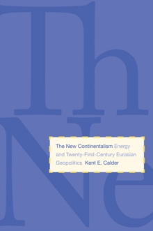 The New Continentalism : Energy and Twenty-First-Century Eurasian Geopolitics, EPUB eBook
