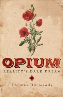 Opium : Reality's Dark Dream, EPUB eBook