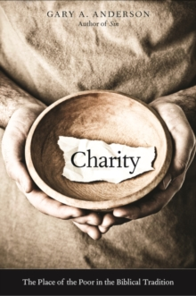 Charity : The Place of the Poor in the Biblical Tradition, EPUB eBook