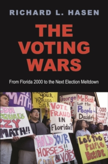 The Voting Wars : From Florida 2000 to the Next Election Meltdown, EPUB eBook