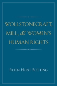 Wollstonecraft, Mill, and Women's Human Rights, EPUB eBook
