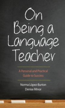 On Being a Language Teacher : A Personal and Practical Guide to Success, Paperback / softback Book