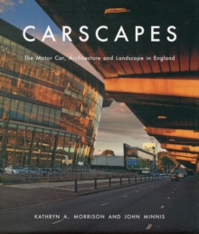 Carscapes : The Motor Car, Architecture, and Landscape in England, Hardback Book