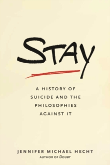 Stay : A History of Suicide and the Arguments Against It, EPUB eBook