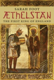 AEthelstan : The First King of England, Paperback / softback Book