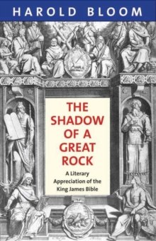 The Shadow of a Great Rock : A Literary Appreciation of the King James Bible, Paperback / softback Book