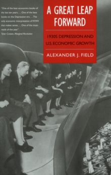 A Great Leap Forward : 1930s Depression and U.S. Economic Growth, Paperback / softback Book